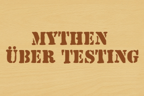 Mythen des Softwaretestens