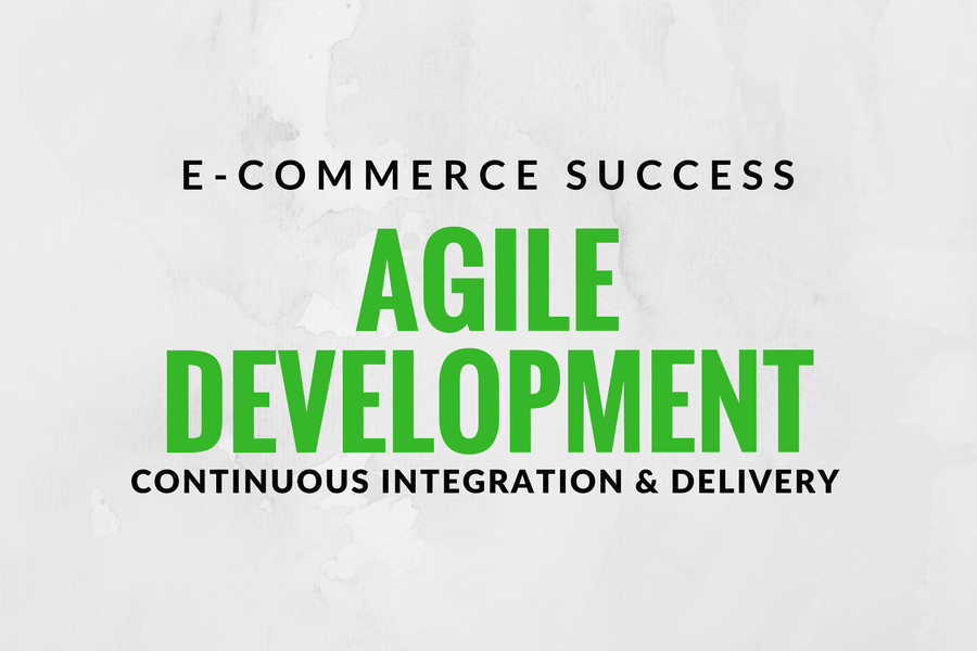 Agile development, CI, CD, DevOps and Test Automation: The new keys to e-commerce success